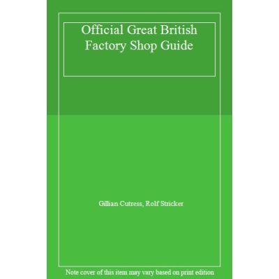 Official Great British Factory Shop Guide - [Version Originale]