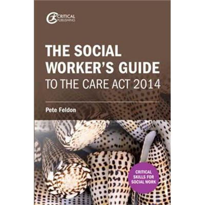 Social Workers Guide To/Care Act 2014