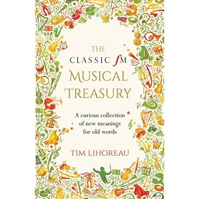 The Classic FM Musical Treasury: A Curious Collection of New Meanings for Old Words - [Version Originale]