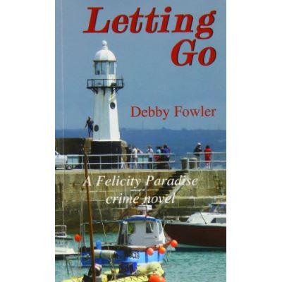 Letting Go: A Felicity Paradise Crime Novel