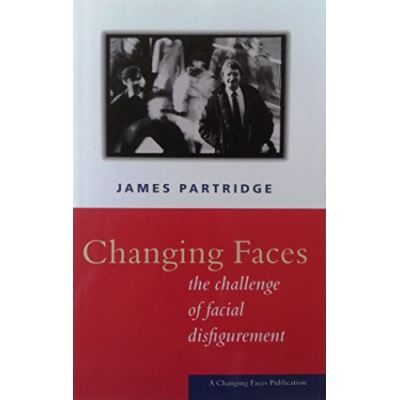 Changing Faces: The Challenge of Facial Disfigurement