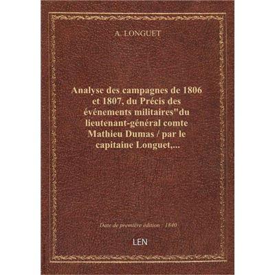 Analyse des campagnes de 1806 et 1807, du Précis des événements militaires'du lieutenant-général com