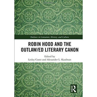 Robin Hood and the Outlaw/ed Literary Canon (Outlaws in Literature, History, and Culture) - [Version Originale]