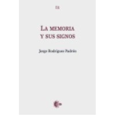 La Memoria Y Sus Signos - Jorge Rodríguez Padrón
