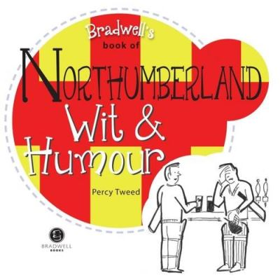 Bradwell's Book of Northumberland Wit & Humour (Wit and Humour)