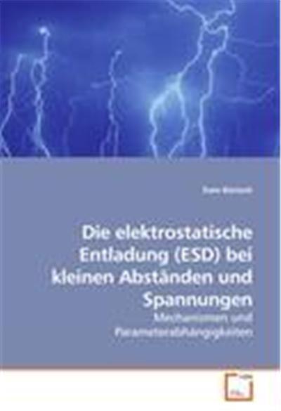 Die elektrostatische Entladung (ESD) bei kleinen Abständen und Spannungen