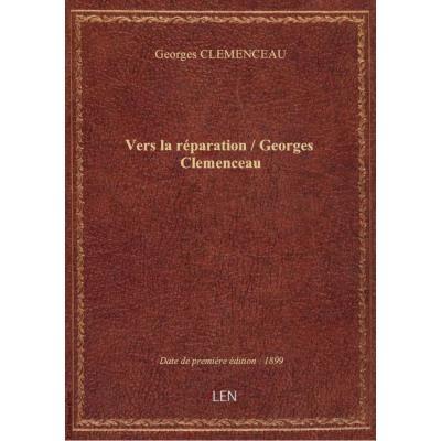 Vers la réparation / Georges Clemenceau