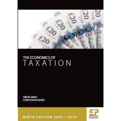 Economics of Taxation: Theory, Policy and Practice (2009/10, 9th edition)