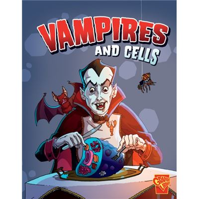 Vampires and Cells (Monster Science)