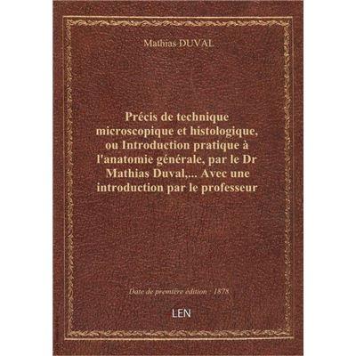 Précis de technique microscopique et histologique, ou Introduction pratique à l'anatomie générale, p