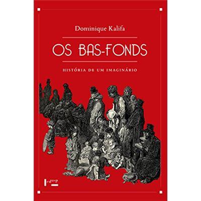 Os Bas-Fonds. História de Um Imaginário
