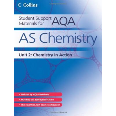 As Chemistry Unit 2: Chemistry In Action (Student Support Materials For Aqa) Bentham