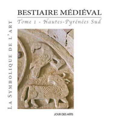 Bestiaire Médiéval T,1 , Hautes-Pyrénées Sud
