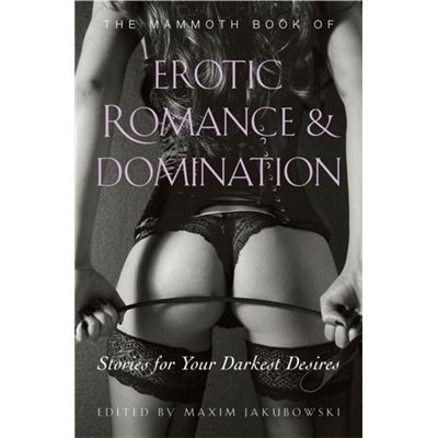 The Mammoth Book Of Erotic Romance And Domination (Mammoth Books) (Paperback)