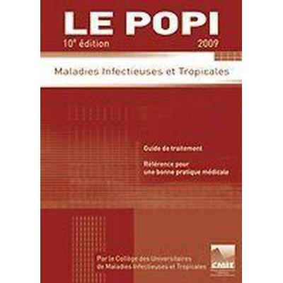 Le Popi , Maladies Infectieuses Et Tropicales (Édition 2009)
