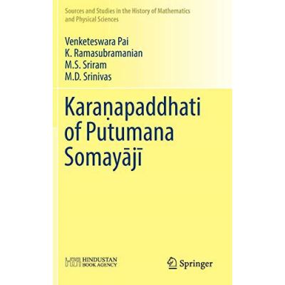 Kara?apaddhati of Putumana Somayaji (Sources and Studies in the History of Mathematics and Physical Sciences) - [Version Originale]