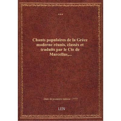Chants populaires de la Grèce moderne réunis, classés et traduits par le Cte de Marcellus,...