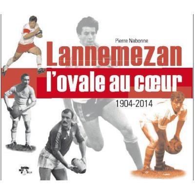 Lannemezan, L'Ovale Au Coeur , 1904-2014