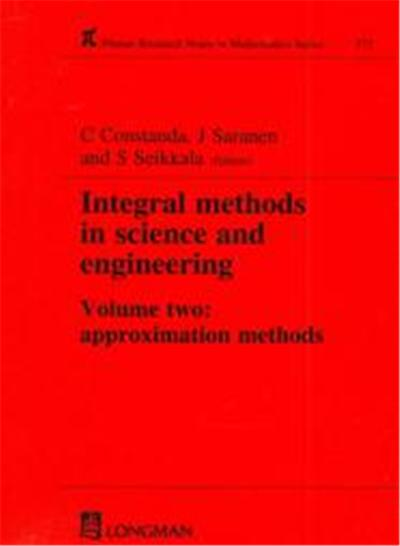 Integral Methods in Science and Engineering, Pitman Research Notes in Mathematics Series