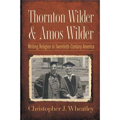 Thornton Wilder & Amos Wilder