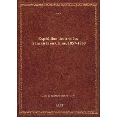 Expédition des armées françaises en Chine, 1857-1860 (Nouvelle édition)