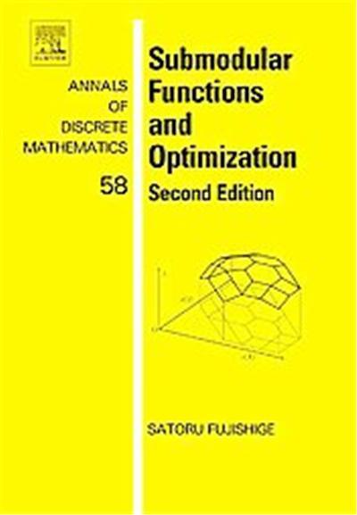 Submodular Functions And Optimization, Annals of Discrete Mathematics
