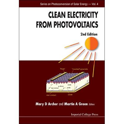 Clean Electricity From Photovoltaics (2nd Edition) (Series on Photoconversion of Solar Energy) - [Livre en VO]