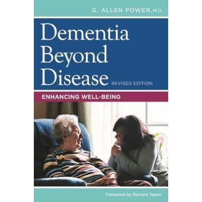 Dementia Beyond Disease: Enhancing Well-Being - [Livre en VO]