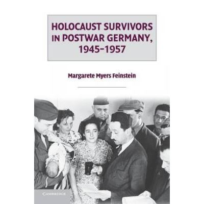 Holocaust Survivors in Postwar Germany, 1945-1957 - [Version Originale]