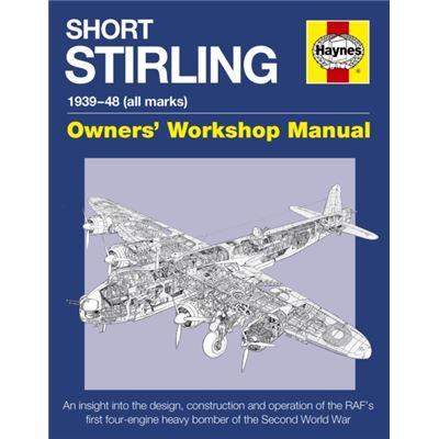 Short Stirling Manual (Owners' Workshop Manual) (Hardcover)