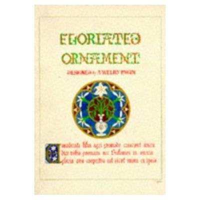 Floriated Ornament: A Series Of Thirty-One Designs A Welby Pugin