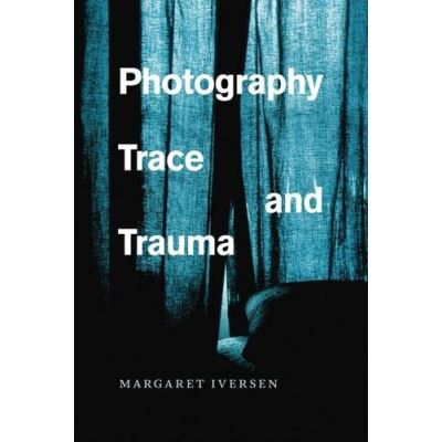 Photography, Trace, and Trauma - [Livre en VO]