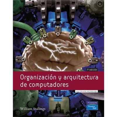 Organizacion Y Arquitectura Computadores.(7ª Ed)
