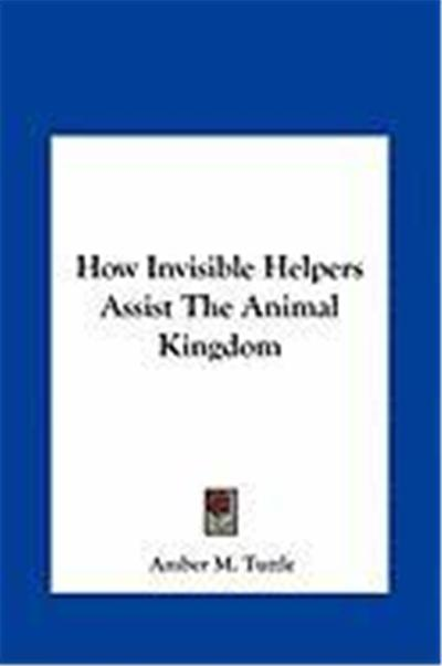 How Invisible Helpers Assist the Animal Kingdom How Invisible Helpers Assist the Animal Kingdom
