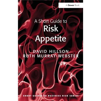 A Short Guide To Risk Appetite (Short Guides To Business Risk) (Paperback)