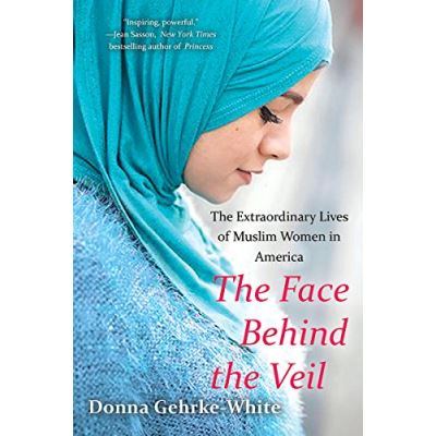 Face Behind the Veil, The The Extraordinary Lives of Muslim Women in America - [Version Originale]