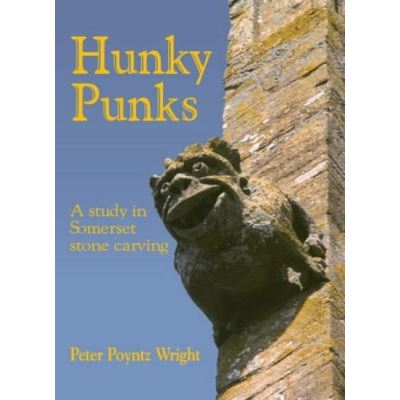 Hunky Punks: A Study in Somerset Stone Carving - [Livre en VO]