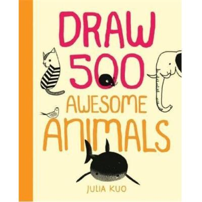 Draw 500 Awesome Animals /Anglais