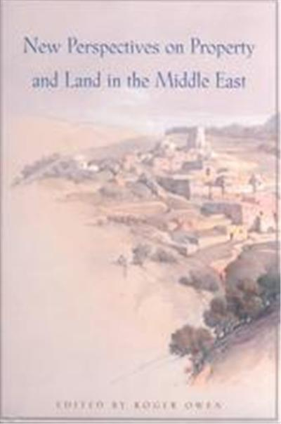 New Perspectives on Property and Land in the Middle East, Harvard Middle Eastern Monographs