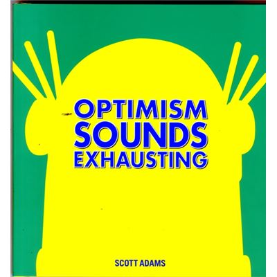Optimism Sounds Exhausting (Dilbert) (Hardcover)