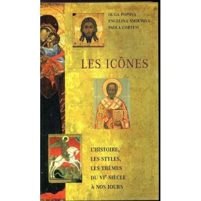 Les icônes - l'histoire, les styles, les thèmes, du VIe siècle à nos jours Schelstraete, Étienne