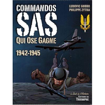 Commandos Sas - Qui Ose Gagne 1942-1945 Ludovic Gobbo