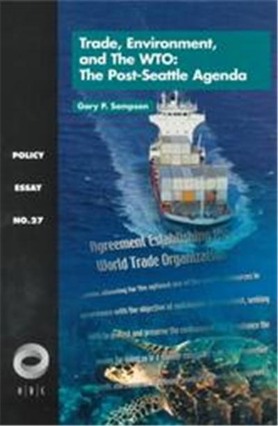Trade, Environment, and the Wto, Policy Essay, No. 27