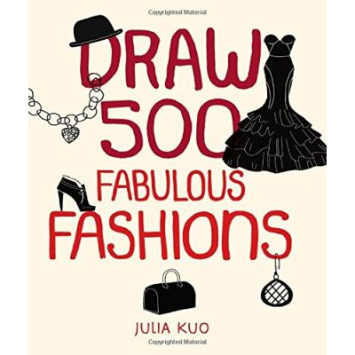 Draw 500 Fabulous Fashions /Anglais