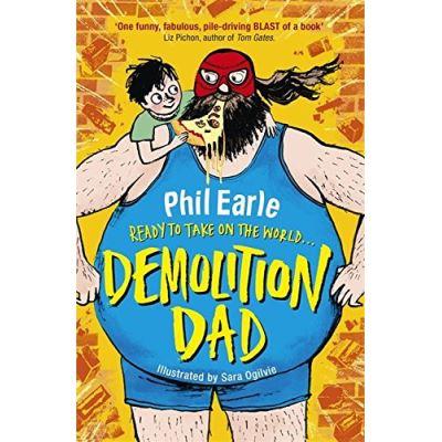 Demolition Dad Phil Earle