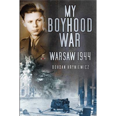 My Boyhood War: Warsaw, 1944 (Paperback)