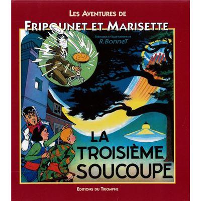 Les Aventures De Fripounet Et Marisette - La Troisième Soucoupe René Bonnet