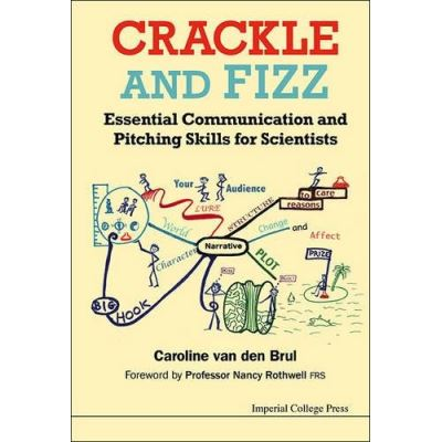 Crackle and Fizz: Essential Communication and Pitching Skills for Scientists - [Livre en VO]