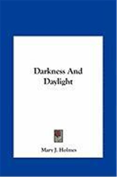 Darkness and Daylight Darkness and Daylight
