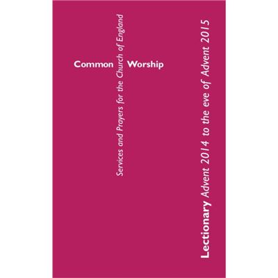Common Worship Lectionary: Advent 2014 To The Eve Of Advent 2015: Large Format (Common Worship: Services And Prayers For The Church Of England) (Paperback)
